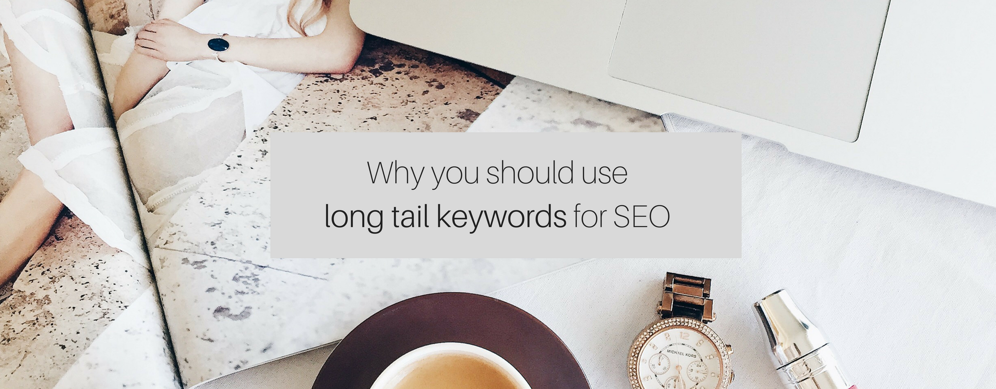 Why you should use long tail keywords for SEO