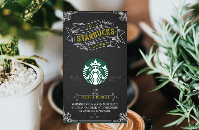 De Starbucks Strategie Joseph michelli
